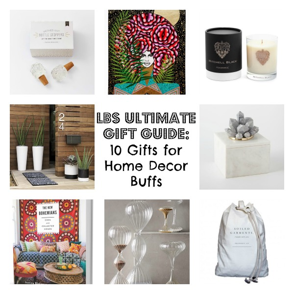 Lbs Ultimate Gift Guide 10 Gifts For Home Decor Buffs Lovebrownsugarlovebrownsugar